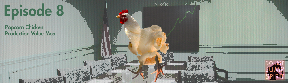 Popcorn Chickens gotta get paid son!